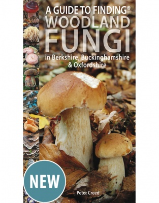 A Guide to Finding Woodland fungi in Berkshire, Buckinghamshire and Oxfordshire